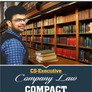 Cs exe company law compact summary book